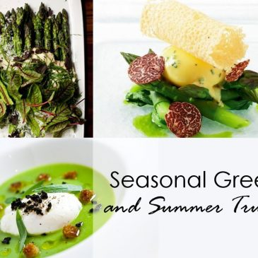 Seasonal Greens and Summer Truffles – Top summer recipes